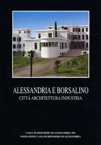ALESSANDRIA E BORSALINO CITTA  ARCHITETTURA INDUSTRIA 668ca5a7aecd